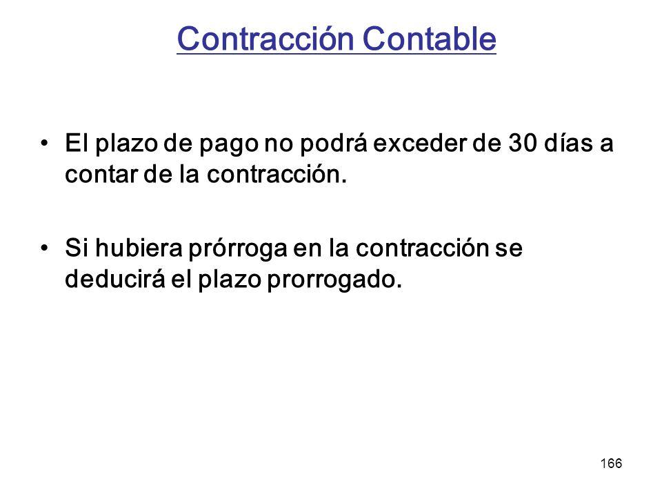 Contracción Contable El plazo de pago no podrá exceder de 30 días a contar de la contracción.