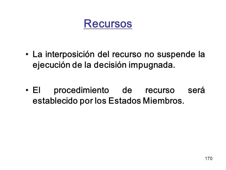 Recursos La interposición del recurso no suspende la ejecución de la decisión impugnada.