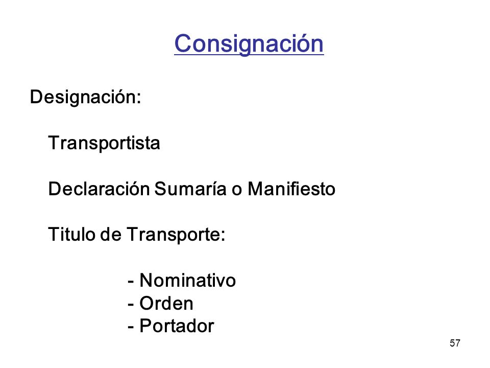 Consignación Designación: Transportista