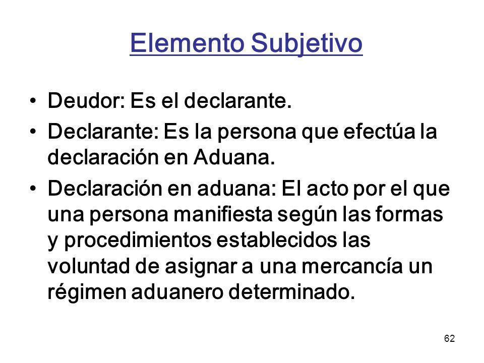 Elemento Subjetivo Deudor: Es el declarante.