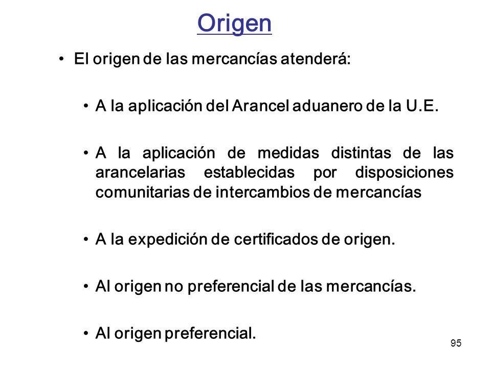 Origen El origen de las mercancías atenderá:
