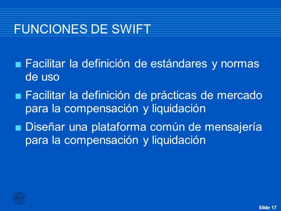 FUNCIONES DE SWIFT Facilitar la definición de estándares y normas de uso.