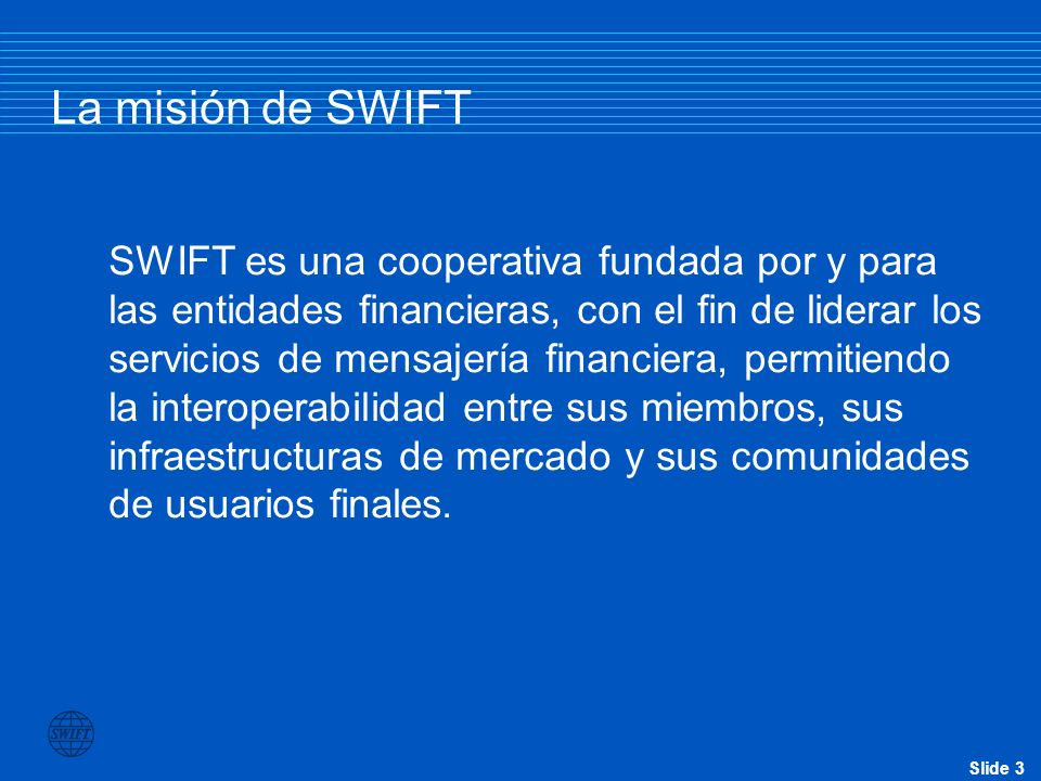 La misión de SWIFT