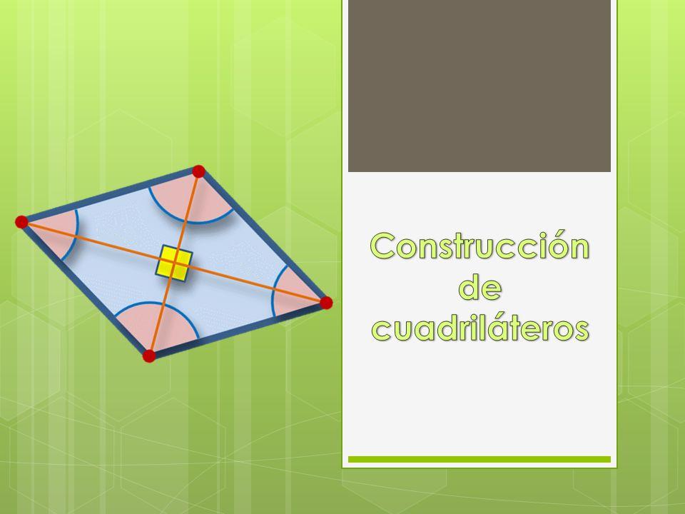 Construcción de cuadriláteros