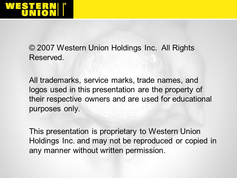 © 2007 Western Union Holdings Inc. All Rights Reserved.