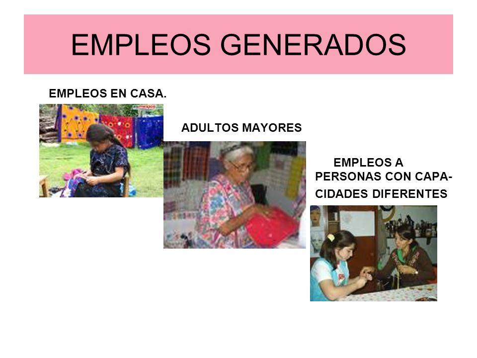 EMPLEOS GENERADOS EMPLEOS EN CASA. ADULTOS MAYORES