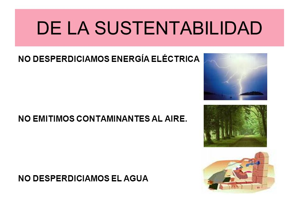 DE LA SUSTENTABILIDAD NO DESPERDICIAMOS ENERGÍA ELÉCTRICA