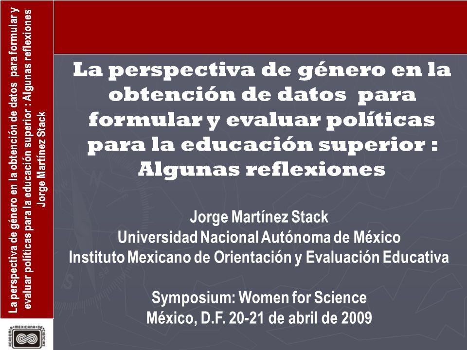 La perspectiva de género en la obtención de datos para formular y evaluar políticas para la educación superior : Algunas reflexiones