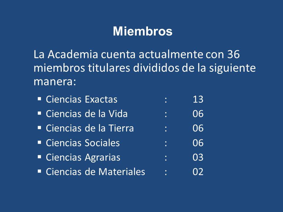 Miembros La Academia cuenta actualmente con 36 miembros titulares divididos de la siguiente manera: