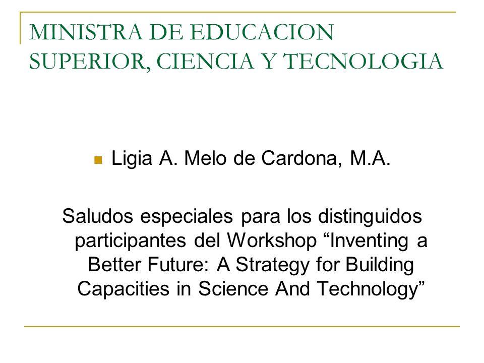 MINISTRA DE EDUCACION SUPERIOR, CIENCIA Y TECNOLOGIA