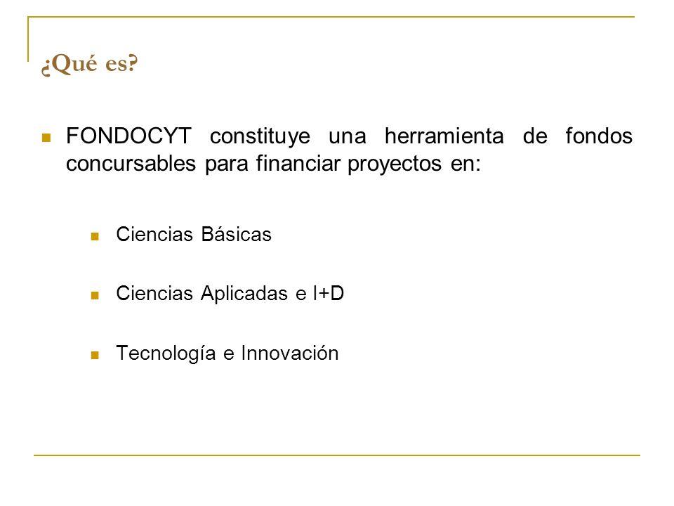 ¿Qué es FONDOCYT constituye una herramienta de fondos concursables para financiar proyectos en: Ciencias Básicas.