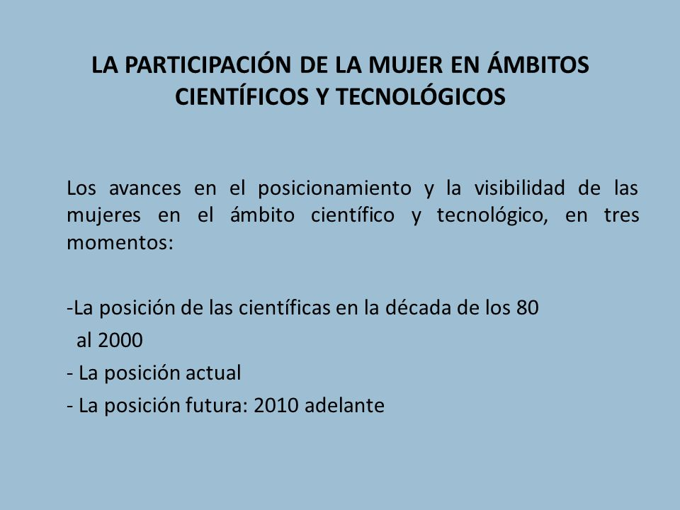 LA PARTICIPACIÓN DE LA MUJER EN ÁMBITOS CIENTÍFICOS Y TECNOLÓGICOS