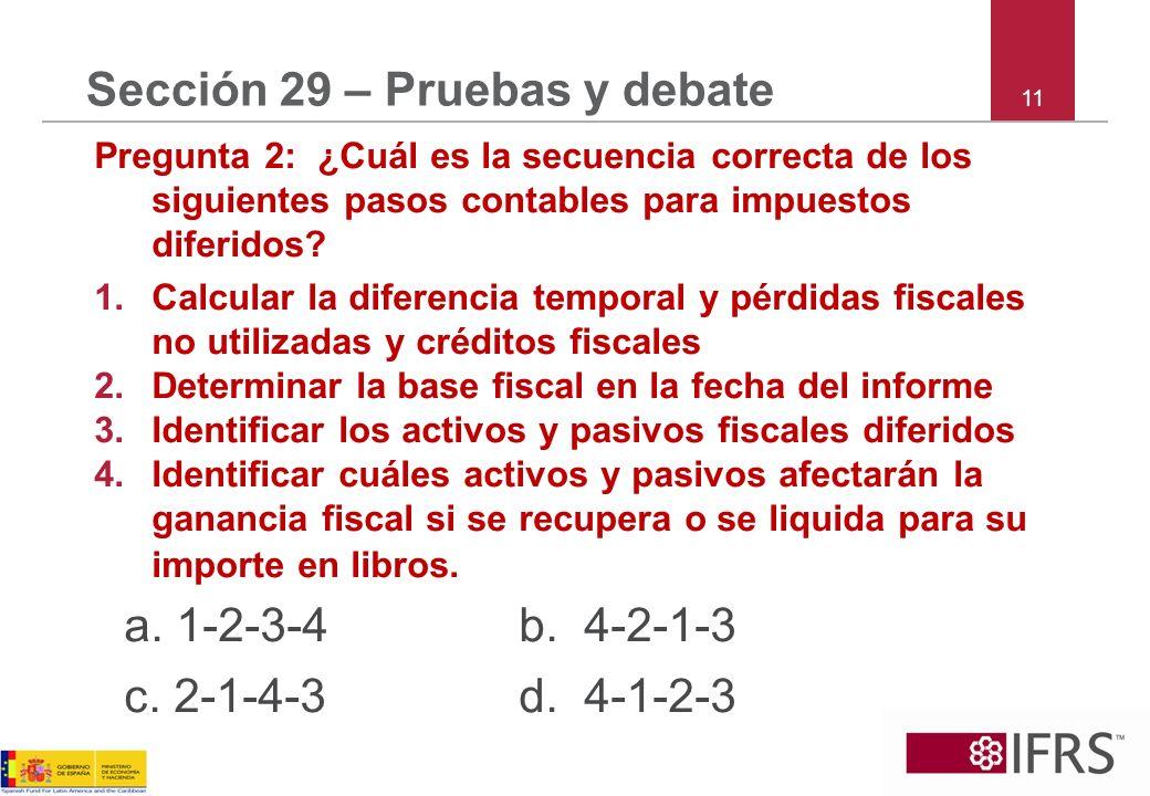 Sección 29 – Pruebas y debate