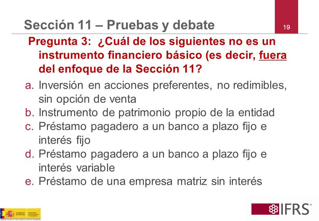 Sección 11 – Pruebas y debate