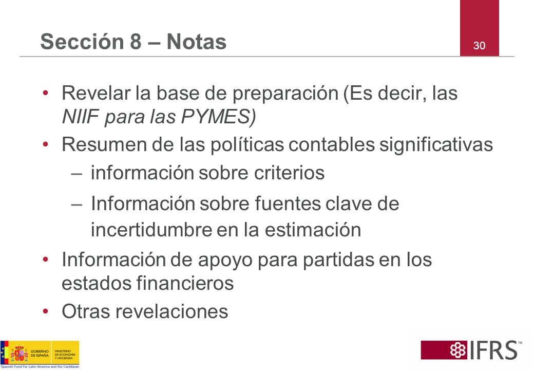 Sección 8 – NotasRevelar la base de preparación (Es decir, las NIIF para las PYMES) Resumen de las políticas contables significativas.