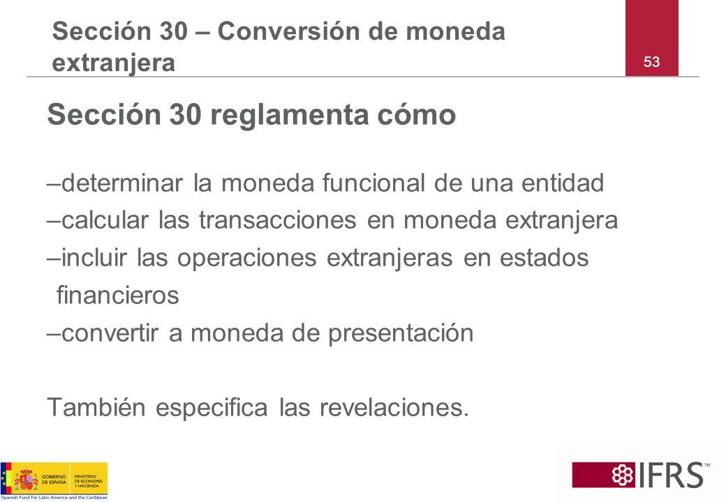 Sección 30 – Conversión de moneda extranjera