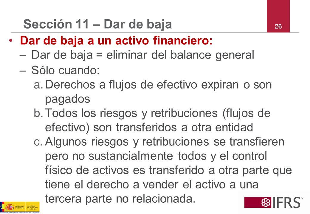 Sección 11 – Dar de baja Dar de baja a un activo financiero: