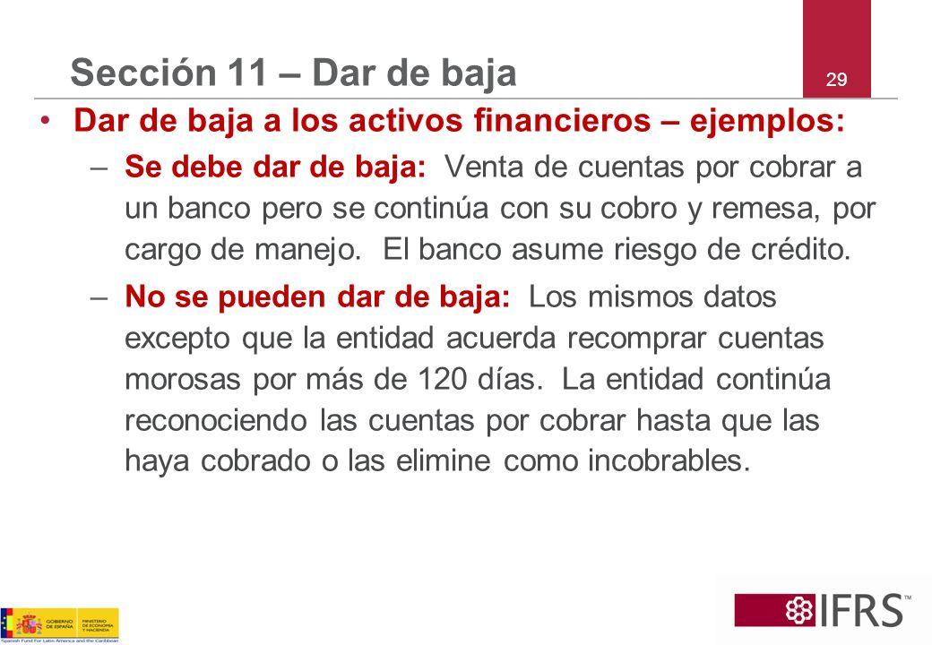 Sección 11 – Dar de baja 29. Dar de baja a los activos financieros – ejemplos: