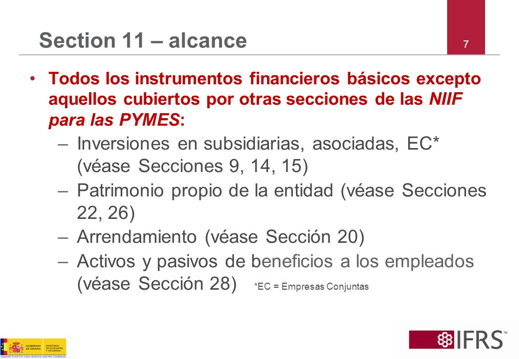 Section 11 – alcance 7. Todos los instrumentos financieros básicos excepto aquellos cubiertos por otras secciones de las NIIF para las PYMES: