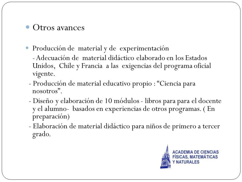 Otros avances Producción de material y de experimentación