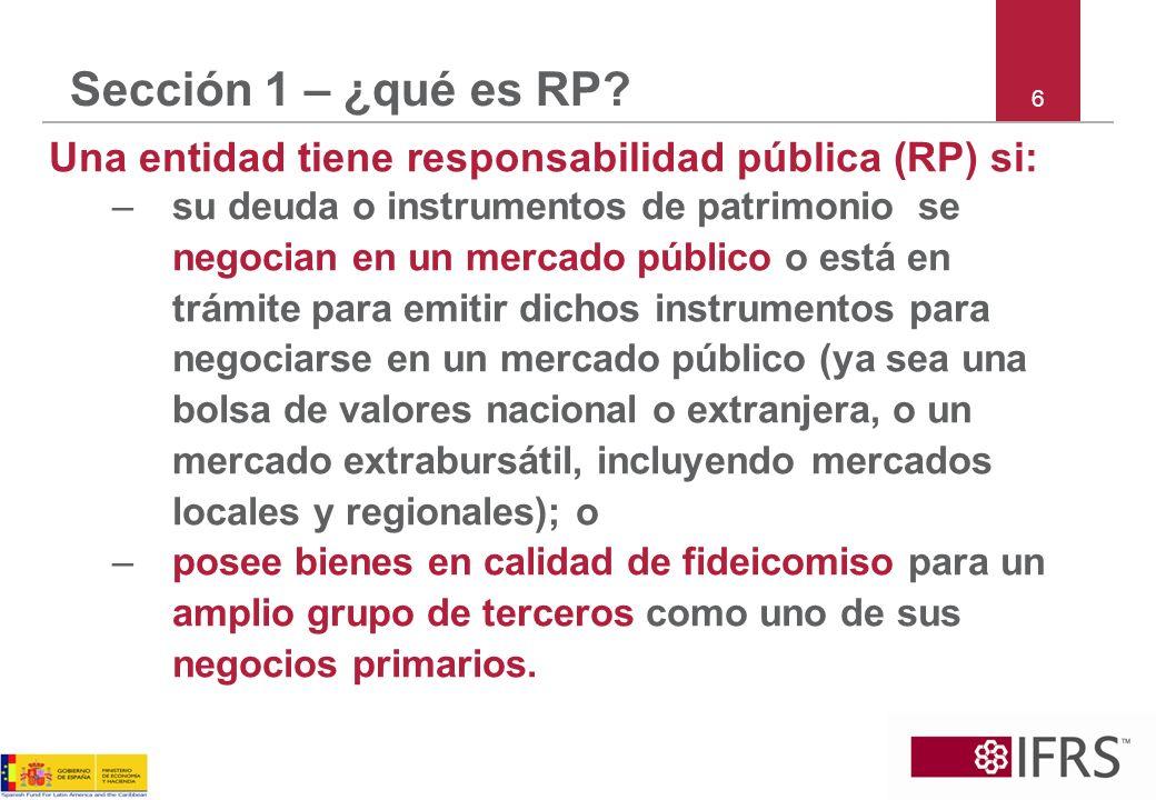 Sección 1 – ¿qué es RP Una entidad tiene responsabilidad pública (RP) si: