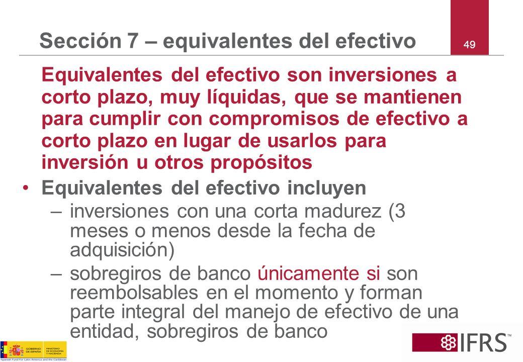Sección 7 – equivalentes del efectivo