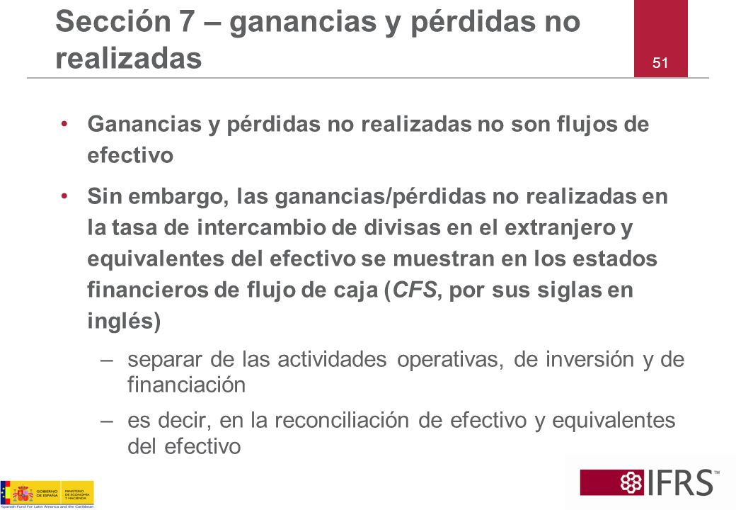 Sección 7 – ganancias y pérdidas no realizadas