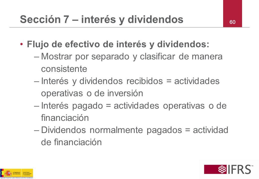 Sección 7 – interés y dividendos