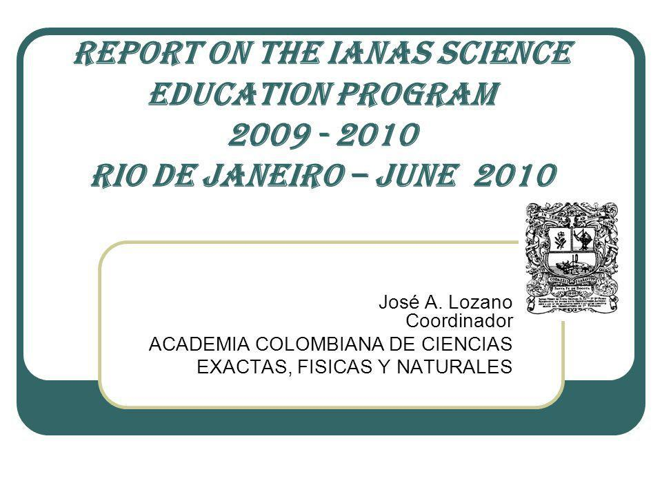 REPORT ON THE IANAS SCIENCE EDUCATION PROGRAM 2009 - 2010 RIO DE JANEIRO – JUNE 2010