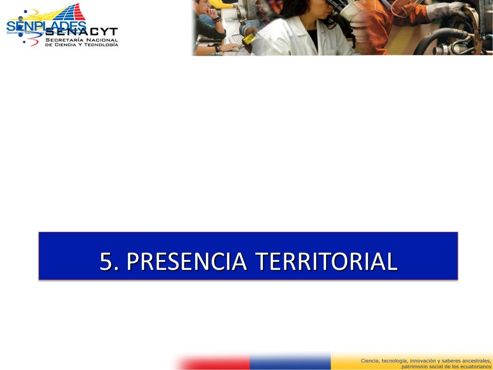 5. PRESENCIA TERRITORIAL