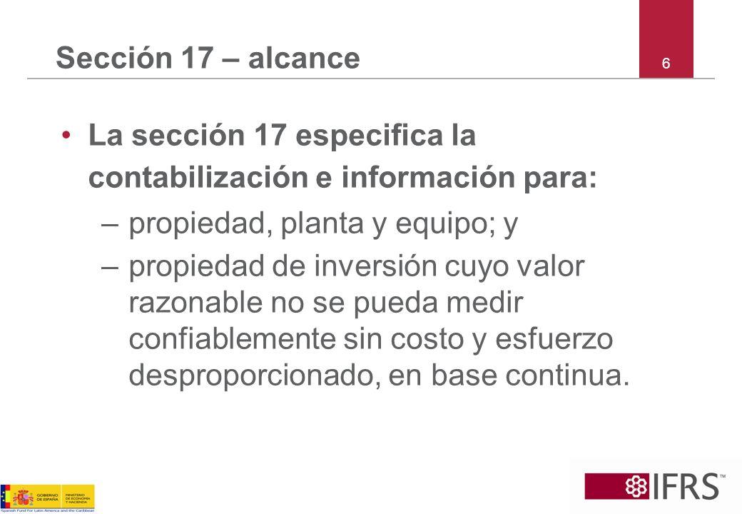 La sección 17 especifica la contabilización e información para: