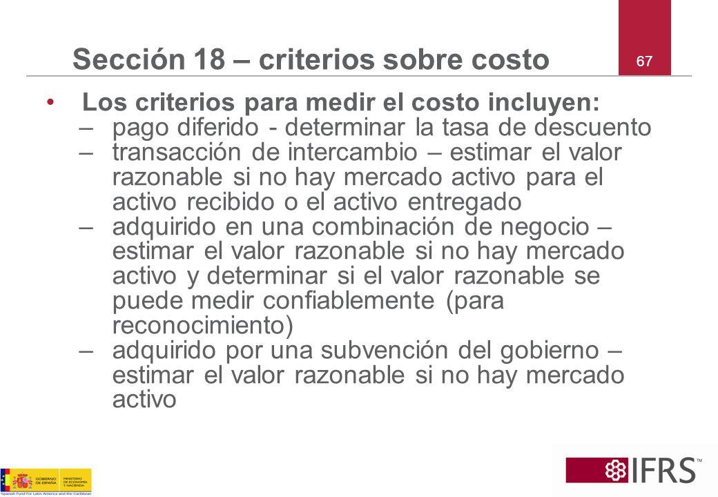 Sección 18 – criterios sobre costo