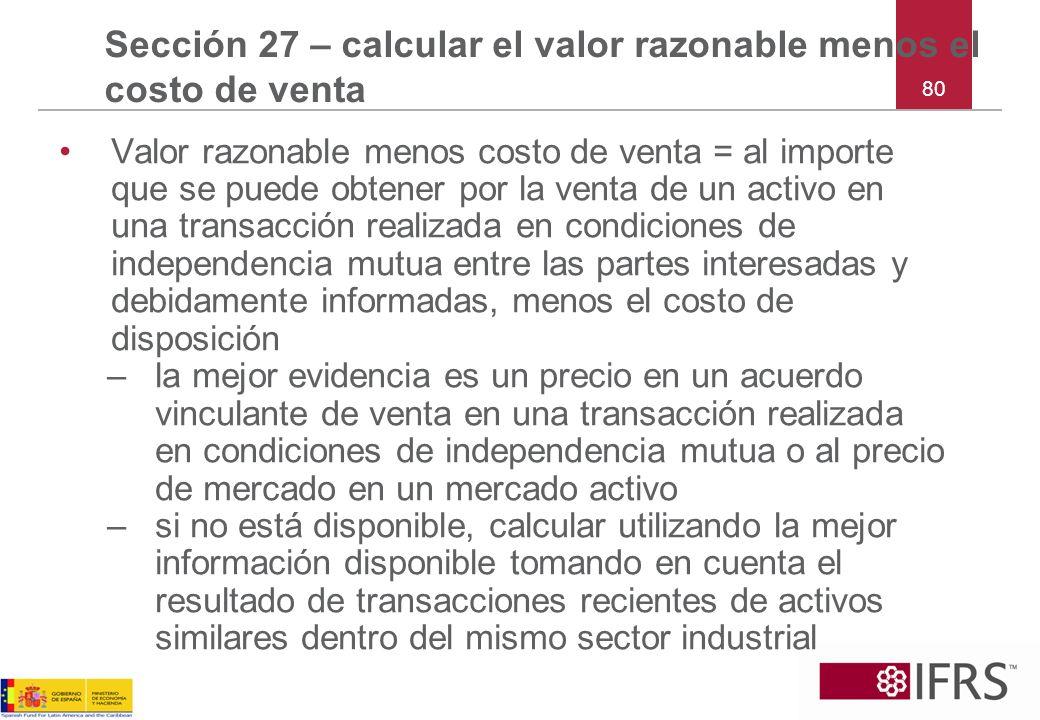 Sección 27 – calcular el valor razonable menos el costo de venta