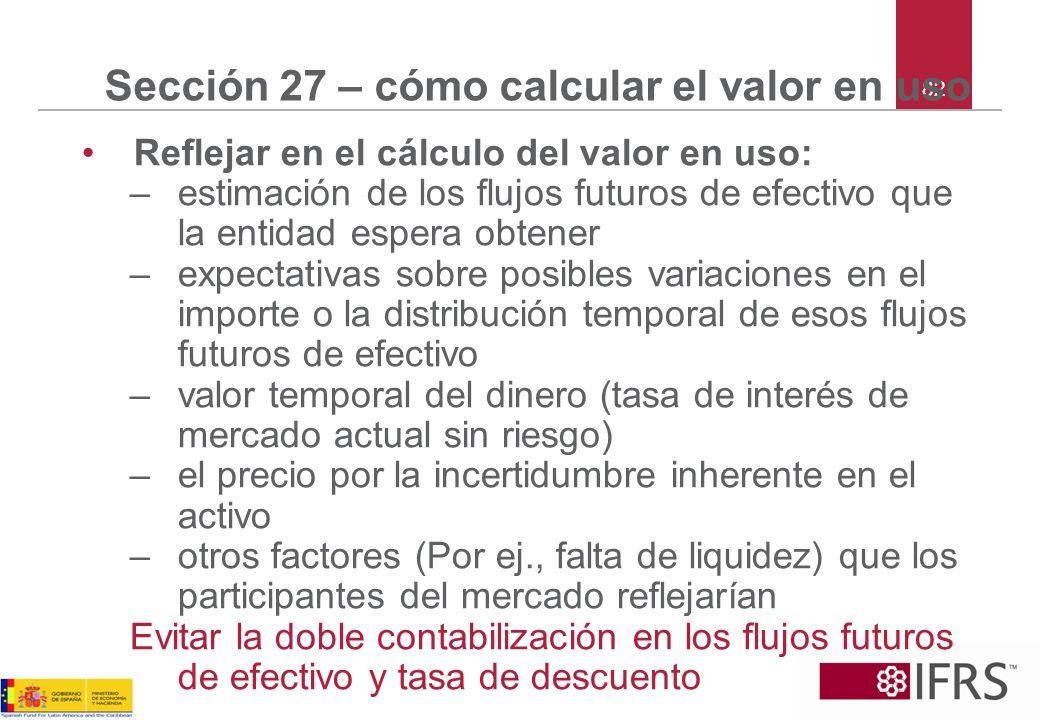 Sección 27 – cómo calcular el valor en uso