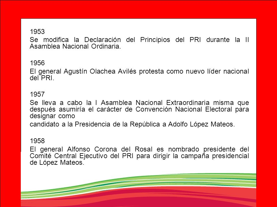 1953Se modifica la Declaración del Principios del PRI durante la II Asamblea Nacional Ordinaria. 1956.