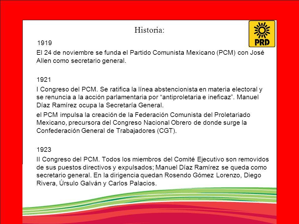 Historia: 1919. El 24 de noviembre se funda el Partido Comunista Mexicano (PCM) con José Allen como secretario general.
