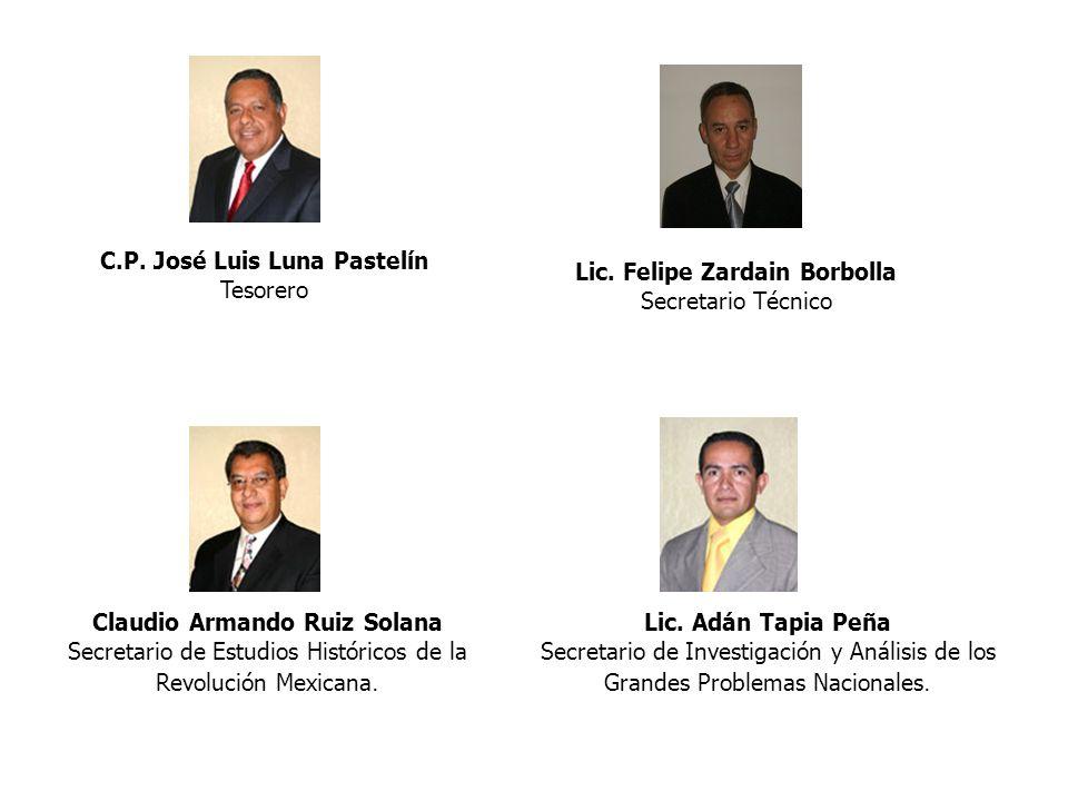 C.P. José Luis Luna Pastelín Tesorero Lic. Felipe Zardain Borbolla