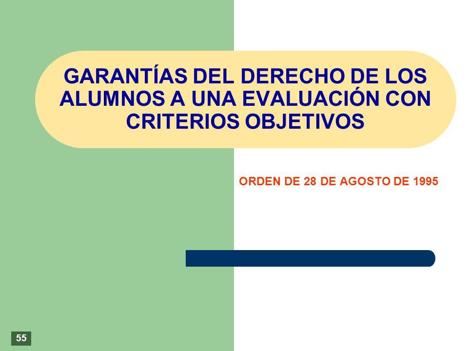 GARANTÍAS DEL DERECHO DE LOS ALUMNOS A UNA EVALUACIÓN CON CRITERIOS OBJETIVOS