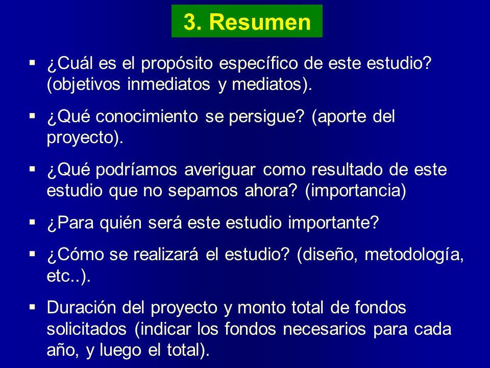 3. Resumen ¿Cuál es el propósito específico de este estudio (objetivos inmediatos y mediatos).