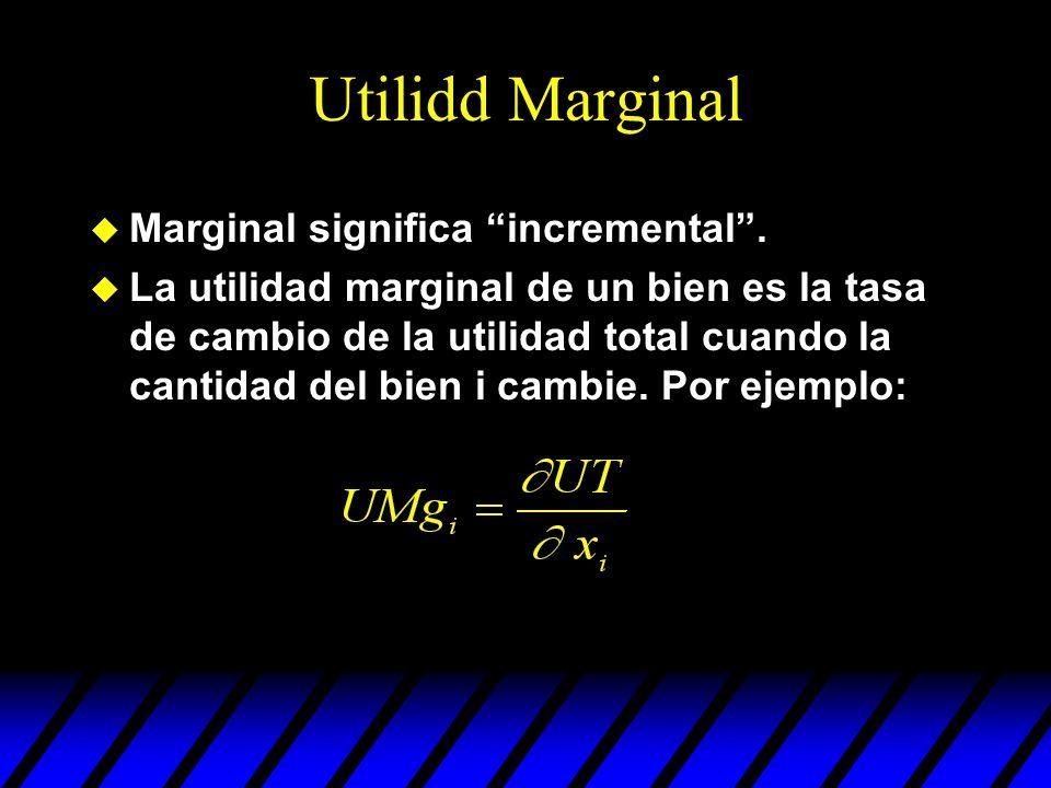 Utilidd Marginal Marginal significa incremental .