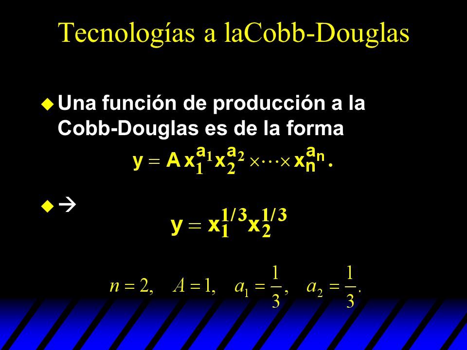Tecnologías a laCobb-Douglas