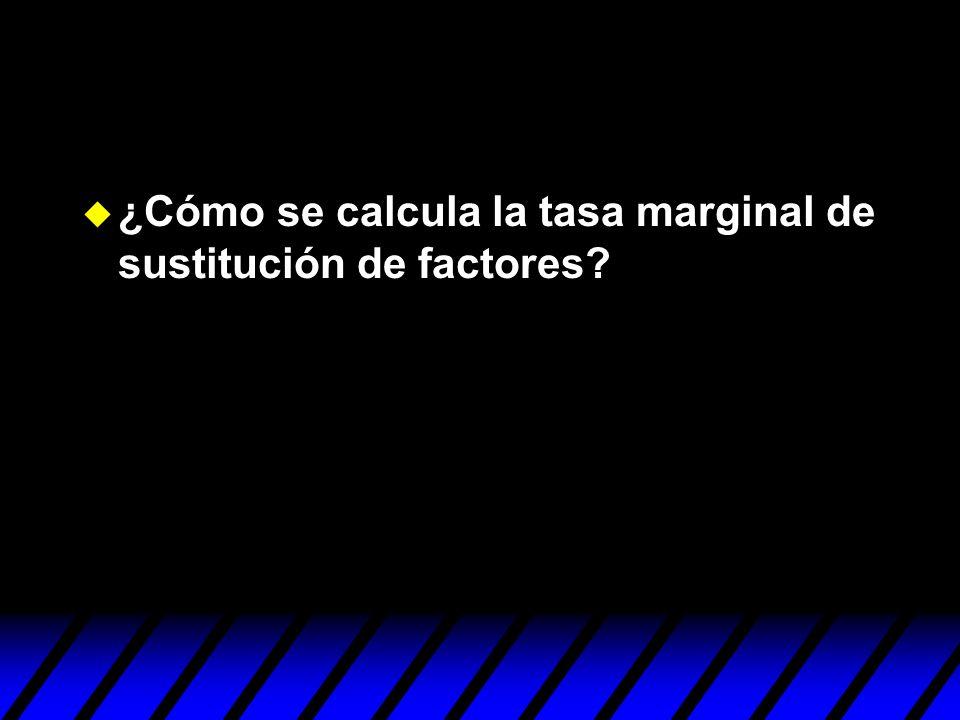 ¿Cómo se calcula la tasa marginal de sustitución de factores