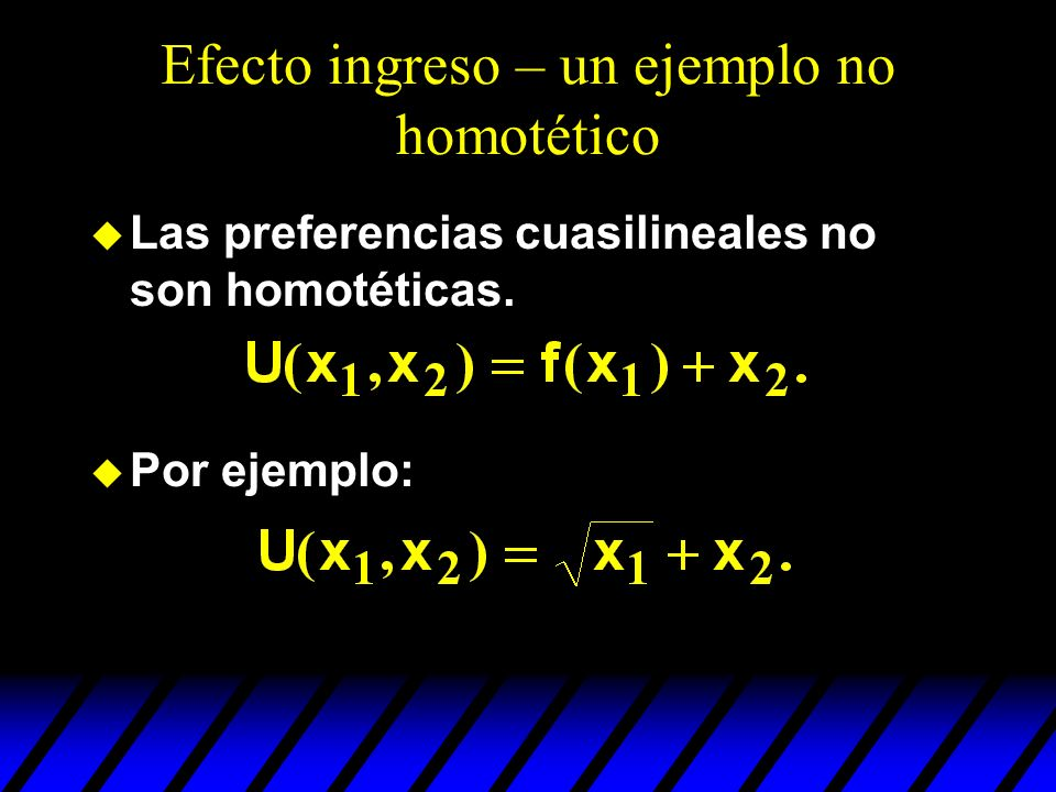 Efecto ingreso – un ejemplo no homotético