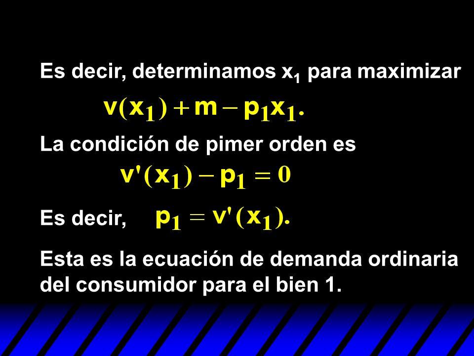 Es decir, determinamos x1 para maximizar