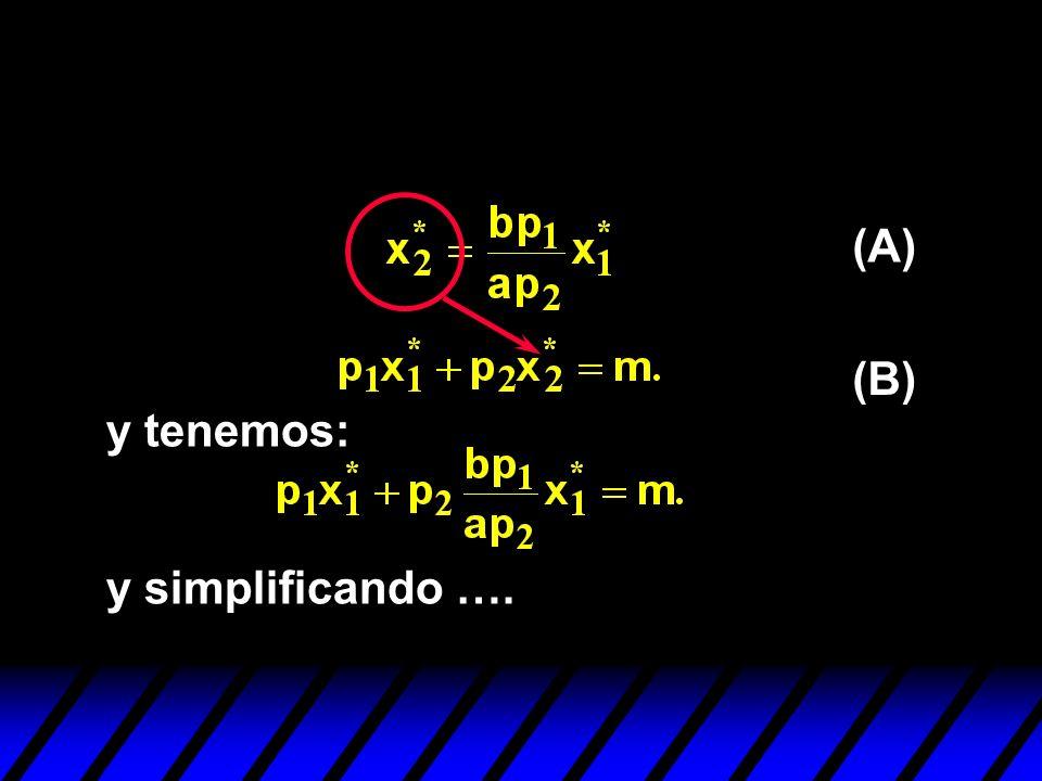 (A) (B) y tenemos: y simplificando ….
