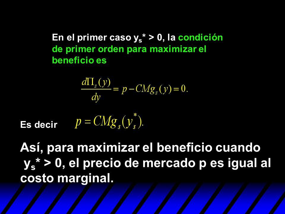 En el primer caso ys* > 0, la condición