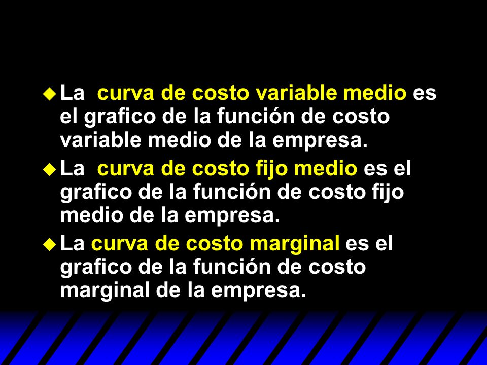 La curva de costo variable medio es el grafico de la función de costo variable medio de la empresa.