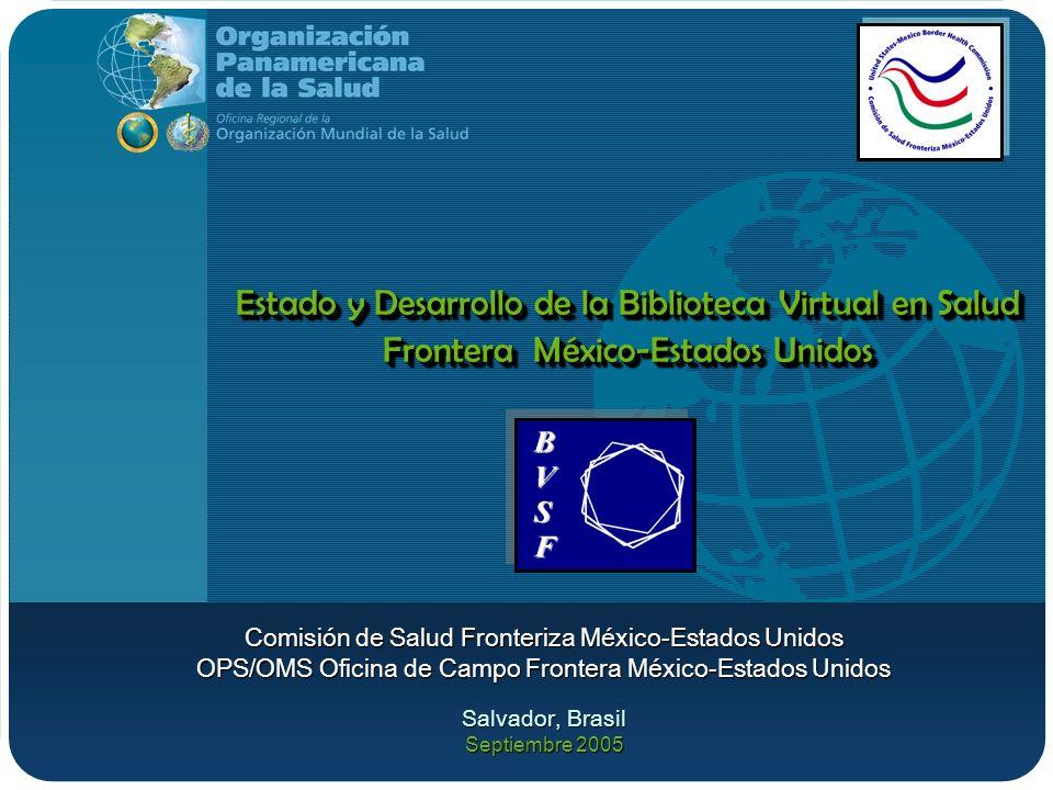 Estado y Desarrollo de la Biblioteca Virtual en Salud Frontera México-Estados Unidos