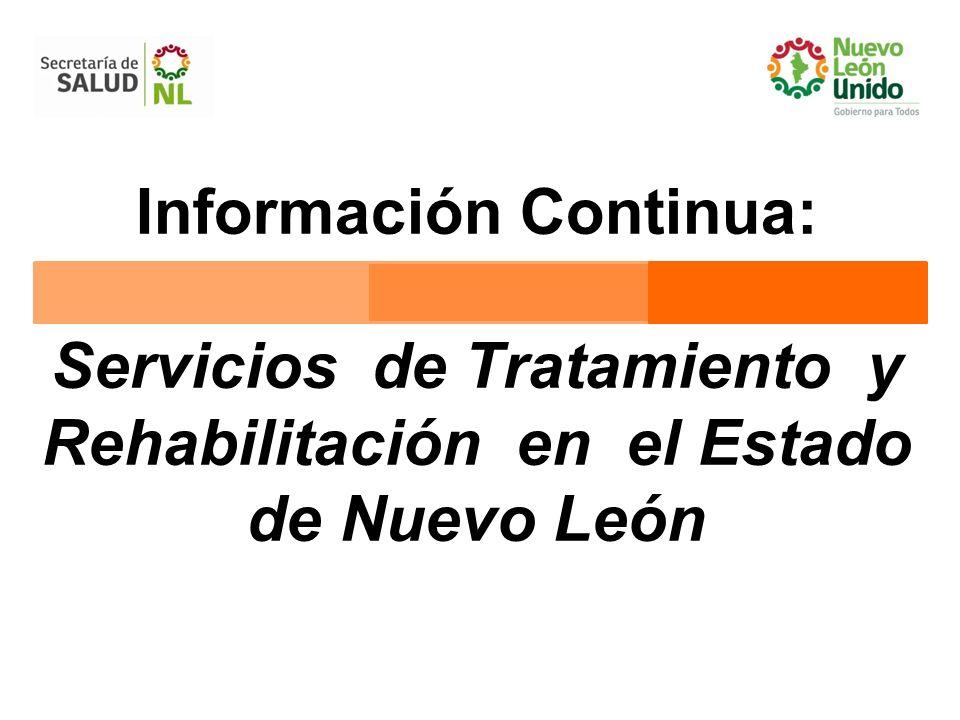 Información Continua: Servicios de Tratamiento y Rehabilitación en el Estado de Nuevo León