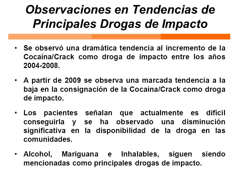 Observaciones en Tendencias de Principales Drogas de Impacto